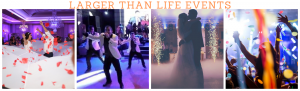 Larger Than Life Events Provide Entertainment, Lighting + More For Your Wedding or Party